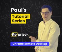 Using Chrome Remote Desktop | Chapter 7 – Reprise