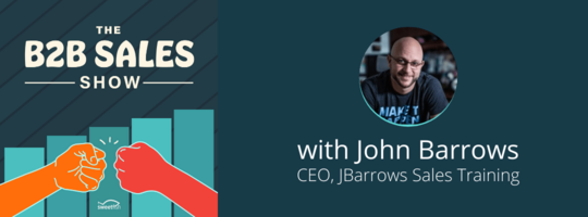 How to Do Sales the Right Way with John Barrows - Mixmax Blog