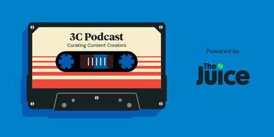 3C Podcast Episode: Everything is content now  The Juice
