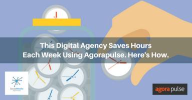 This Digital Agency Saves Hours Each Week Using Agorapulse