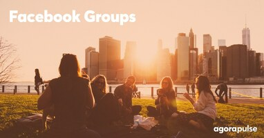 Facebook Groups: Why You Really Should Consider Having One
