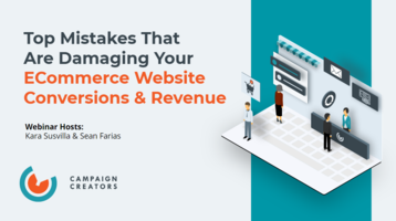 Top Mistakes That Are Damaging Your ECommerce Website Conversions & Revenue [Webinar]