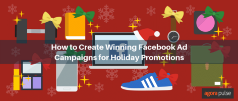 How to Create Winning Facebook Ad Campaigns for Holiday Promotions