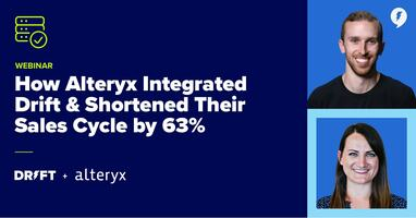 How Alteryx Integrated Drift & Shortened Their Sales Cycle by 63%