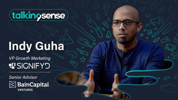 Getting a Seat at the Table with Indy Guha, VP Growth Marketing at Signifyd & Senior Advisor at Bain Capital Ventures