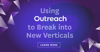 Using Outreach to Break into New Verticals