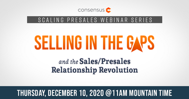 Webinar - Selling in the Gaps and the Sales/Presales Relationship Revolution