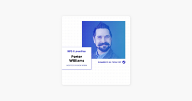 NPS I Love You: A Customer Success Podcast by Catalyst: E36- The Role Of Role-playing (With Porter Williams, Director of Customer Success at BetterUp) on Apple Podcasts