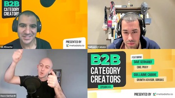 B2B Category Creators Episode 3: Guillaume Cabane and Dave Gerhardt