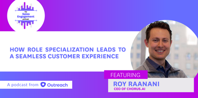Episode 36: How Role Specialization Leads to a Seamless Customer Experience