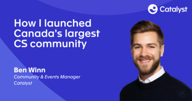 How I Launched Canada's Largest Customer Success Community