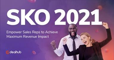 DealHub Maximizes the SKO 2021 Revenue Opportunity