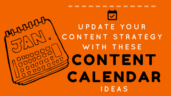 Content Calendar: 17 Ideas To Improve Your Content Strategy