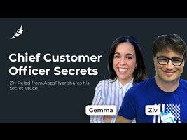 How To Be Customer Obsessed from Ziv Peled, AppsFlyer
