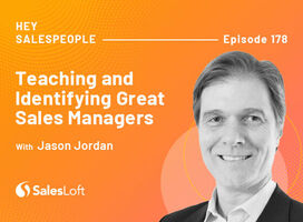 Teaching And Identifying Great Sales Managers with Jason Jordan