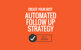 7 Steps to Create Your Best Automated Follow-up Sequence