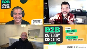 B2B Category Creators Episode 4: David Cancel and Henry Schuck