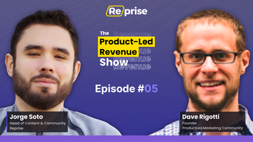 """The Product-Led Revenue Show, EP 05 
