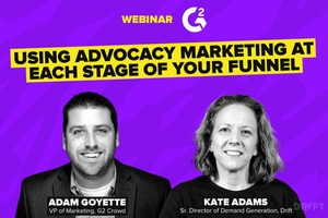 Webinar: Using Advocacy Marketing at Each Stage of Your Funnel