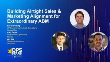 Building Airtight Sales & Marketing Alignment for Extraordinary ABM