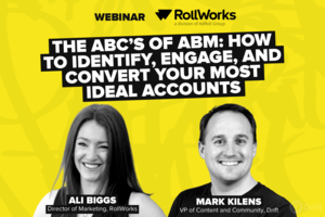 The ABC's of ABM: Find and Engage Your Ideal Accounts