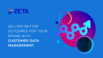 Deliver Better Outcomes for Your Brand with Customer Data Management