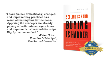 """""""Selling Is Hard. Buying Is Harder."""" is the definitive work on Buyer Enablement."""