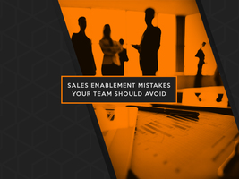 Sales Enablement Mistakes Your Team Should Avoid