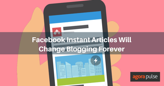 4 Ways Facebook Instant Articles Will Change Blogging Forever