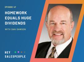 Homework Equals Huge Dividends {Hey Salespeople Podcast}
