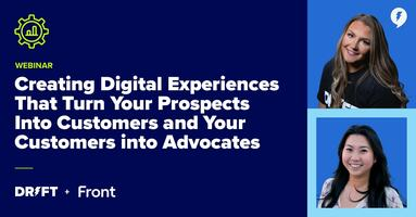 Creating Digital Experiences for Customers and Prospects Alike