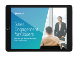 Sales Engagement for Closers: Help AEs, AMs, and Full Cycle Reps Drive More Revenue