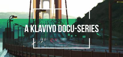 Announcing Beyond Black Friday: A Klaviyo Docuseries [Watch]