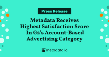 Metadata Named Leader in G2 Summer 2021 Grid Report for Account-Based Advertising