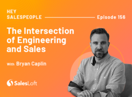 The Intersection of Engineering and Sales with Bryan Caplin