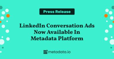 Metadata Integrates LinkedIn Conversation Ads Into Their Demand Generation Platform