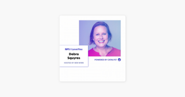 NPS I Love You: A Customer Success Podcast by Catalyst: E30- The Worst Interview Question Of All Time (With Debra Squyres, Chief Customer Officer, at HackerRank) on Apple Podcasts