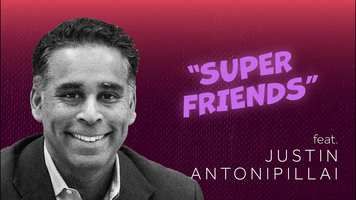 Super Friends with Justin Antonipillai, CEO Wirewheel