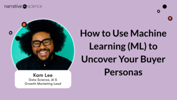 How to Use ML to Uncover Your Buyer Personas with Kam Lee