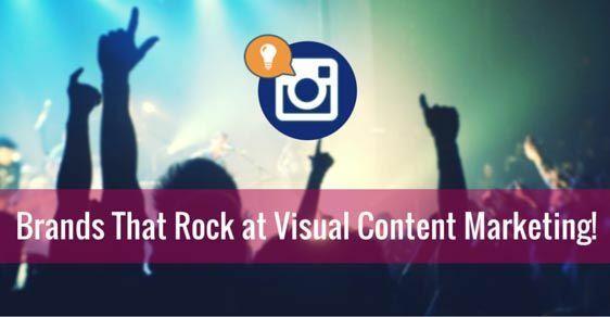 5 Instagram Accounts That Rock Visual Content Marketing