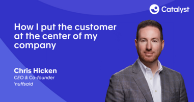 How I Put The Customer At The Center Of My Company (And How You Can Do It, Too)