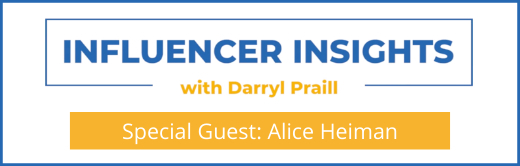 Influencer Insights with Alice Heiman