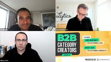 B2B Category Creators Episode 8: James McDermott and Mickey Alon
