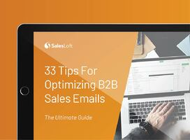 33 Tips For Optimizing B2B Sales Emails: The Ultimate Guide