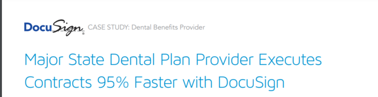 Major State Dental Plan Provider Executes Contracts 95% Faster with DocuSign