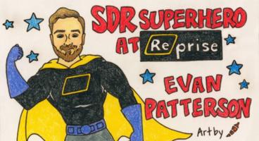 SDR Superhero Episode 5: Evan Patterson @ Reprise