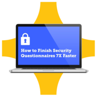 Webinar: Respond To Security Questionnaires 7x Faster
