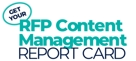 Get Your RFP Content Management Report Card!