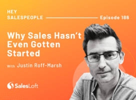 Why Sales Hasn't Even Gotten Started with Justin Roff-Marsh