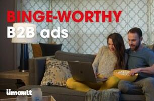 How to make your B2B ads binge-worthy